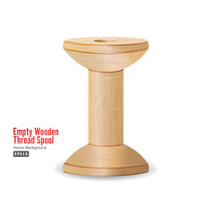 empty wooden thread spool classic old bobbin vector image vector image