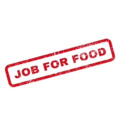 Job For Food Text Rubber Stamp vector image vector image