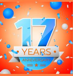Seventeen years anniversary celebration vector