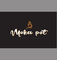 Moka pot word text logo with coffee cup symbol vector