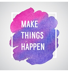 Make Things Happen motivation poster vector image vector image