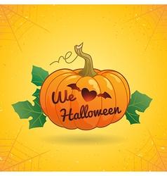 We love Halloween pumpkin vector image vector image
