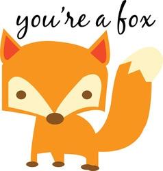 Youre a fox vector
