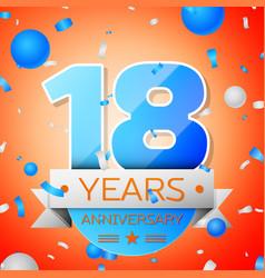 Eighteen years anniversary celebration vector