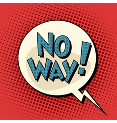 No way comic bubble retro text vector