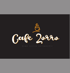 cafe zorro word text logo with coffee cup symbol vector image