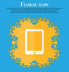 Tablet sign icon smartphone button floral flat vector