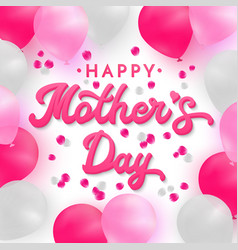 Happy mothers day card with 3d pink hand lettering vector