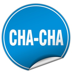 Cha-cha round blue sticker isolated on white vector