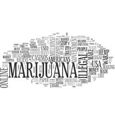Why marijuana should be legal text word cloud vector