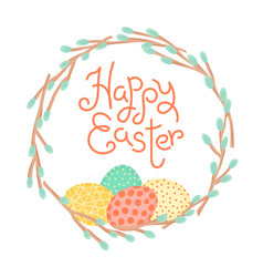 Happy easter inscription wreath of willow vector