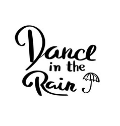 Dance in the rain lettering for poster vector