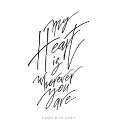 My heart is wherever you are greeting card with vector image