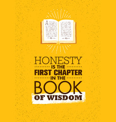 Honesty is the first chapter in the book of wisdom vector