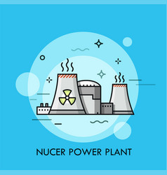 Nuclear power plant or station with cooling towers vector