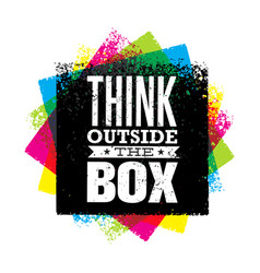 think outside the box artistic grunge motivation vector image vector image
