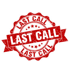 Last call stamp sign seal vector