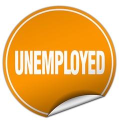 Unemployed round orange sticker isolated on white vector