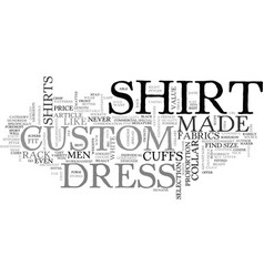 Why men should buy custom dress shirts text word vector
