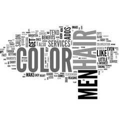 Why men should get hair color too text word cloud vector