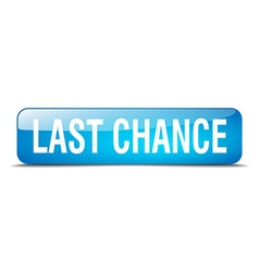 Last chance blue square 3d realistic isolated web vector