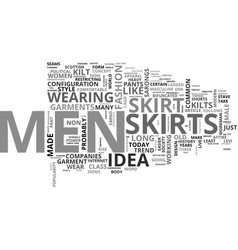 Why men should wear skirts text word cloud concept vector