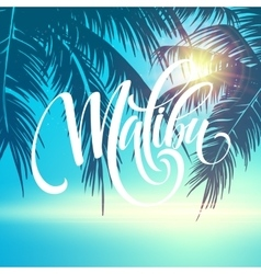 Malibu california handwriting lettering on the vector