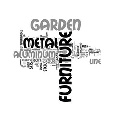 Why metal garden furniture text word cloud concept vector
