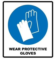 Wear gloves - safety sign warning sign vector