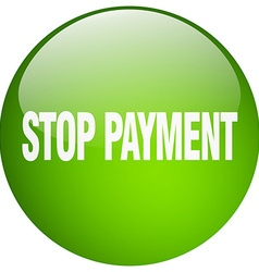 Stop payment green round gel isolated push button vector