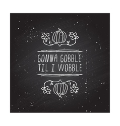 Thanksgiving label with text on chalkboard vector