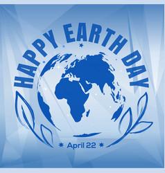 Happy earth day design april 22 vector