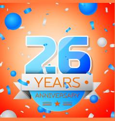twenty six years anniversary celebration vector image vector image