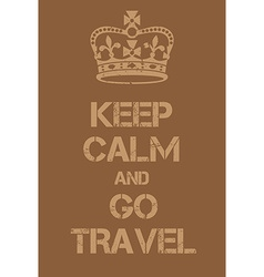 Keep calm and go travel poster vector