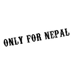 Only for nepal rubber stamp vector
