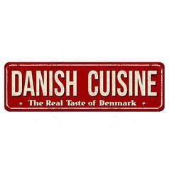 Danish cuisine vintage rusty metal sign vector