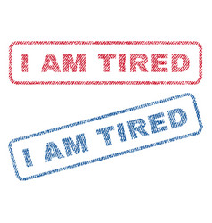 I am tired textile stamps vector