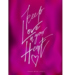 Keep love in your heart greeting card with vector