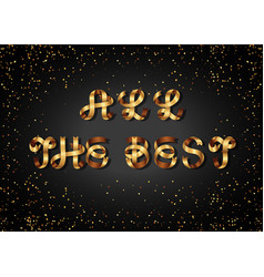 All the best gold sign on black background vector