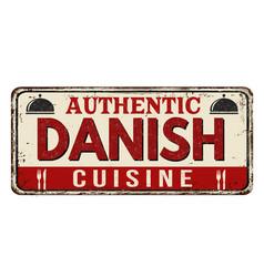 Authentic danish cuisine vintage rusty metal sign vector