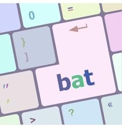 bat word on keyboard key notebook computer vector image
