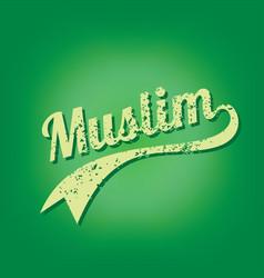 muslim islam believe grungy text varsity vector image vector image