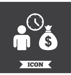 Bank loans sign icon Get money fast symbol vector image vector image