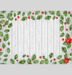 holly red berries on light wooden background eps vector image vector image