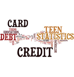 Teen credit in todays age text background word vector