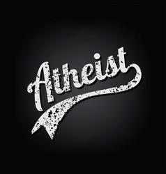 Atheism socialist grungy retro varsity theme text vector