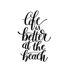 Life is better at the beach - text phrase vector