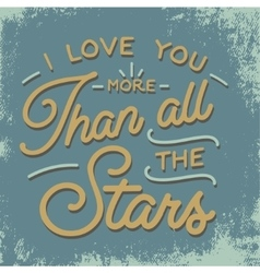 I love you more than all the stars vector image