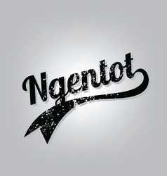 Ngentot indonesian curse cursive word grungy text vector
