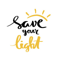 save your light lettering for poster vector image vector image